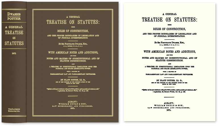 A General Treatise on Statutes. Their Rules of Construction and the. Sir Fortunatus Dwarris, Platt Potter.