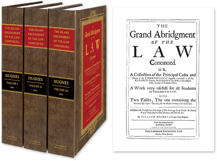 The Grand Abridgment of the Law Continued, Or, a Collection of the. William Hughes, David J. Seipp, new intro.