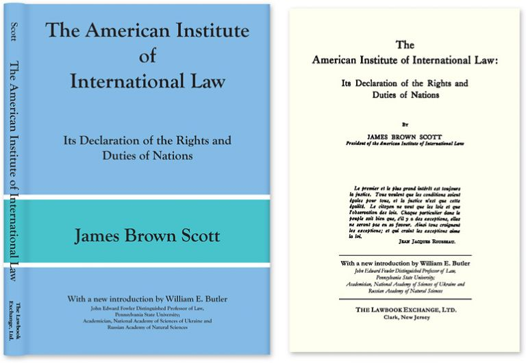 The American Institute of International Law: Its Declaration of the. James B. William E. Butler Scott, new intro.