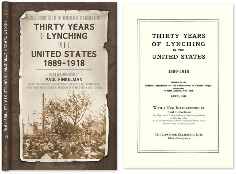 Thirty Years of Lynching in the United States 1889-1918. National Association For The Advancement Of.