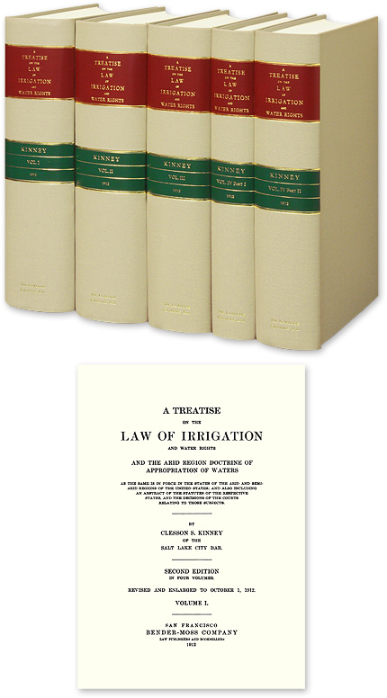 A Treatise on the Law of Irrigation and Water Rights and the Arid. Clesson S. Kinney.