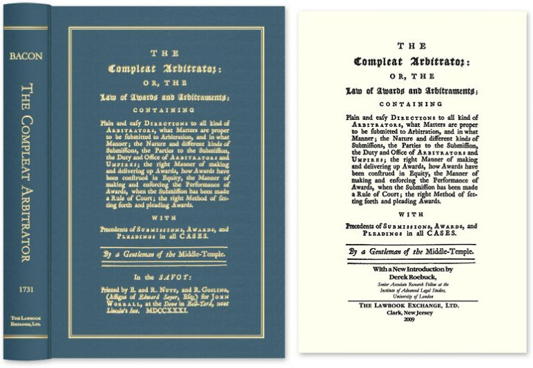 The Compleat Arbitrator: or the Law of Awards; Containing Plain and. Matthew Bacon, Derek Roebuck, New intro.