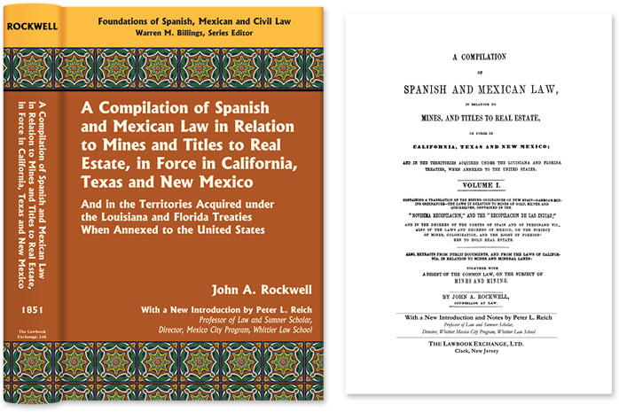 A Compilation of Spanish and Mexican Law in Relation to Mines and. John A. Rockwell, Peter Reich, New Intro.