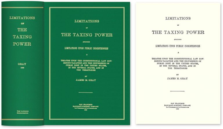 Limitations of the Taxing Power; including Limitations Upon Public. James M. Gray.