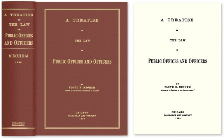 A Treatise on the Law of Public Offices and Officers. Floyd R. Mechem.
