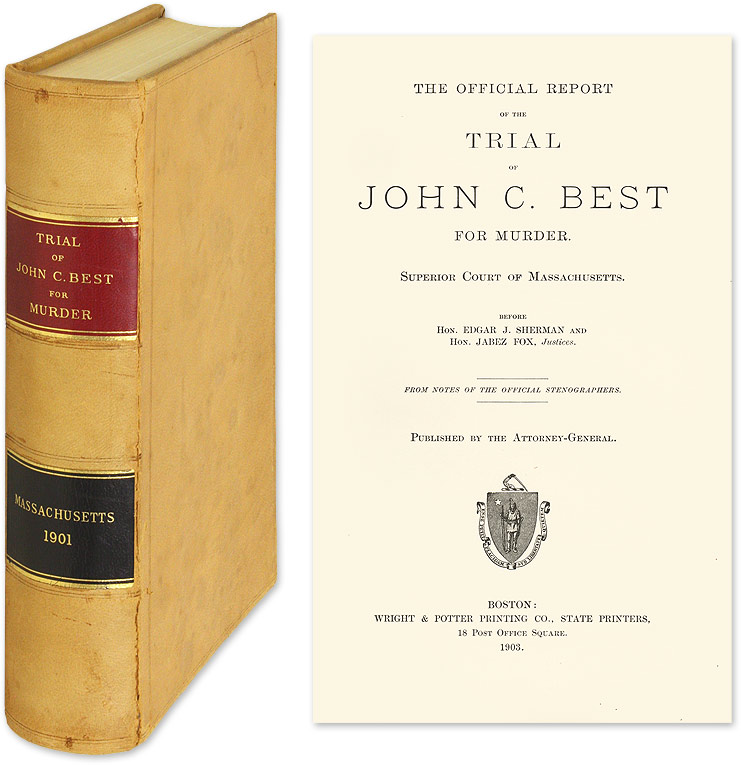 The Official Report of the Trial of John C. Best for Murder. Trial, John C. Defendant Best.