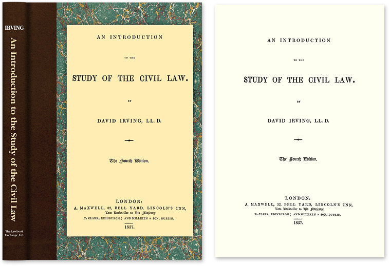 An Introduction to the Study of the Civil Law. David Irving.