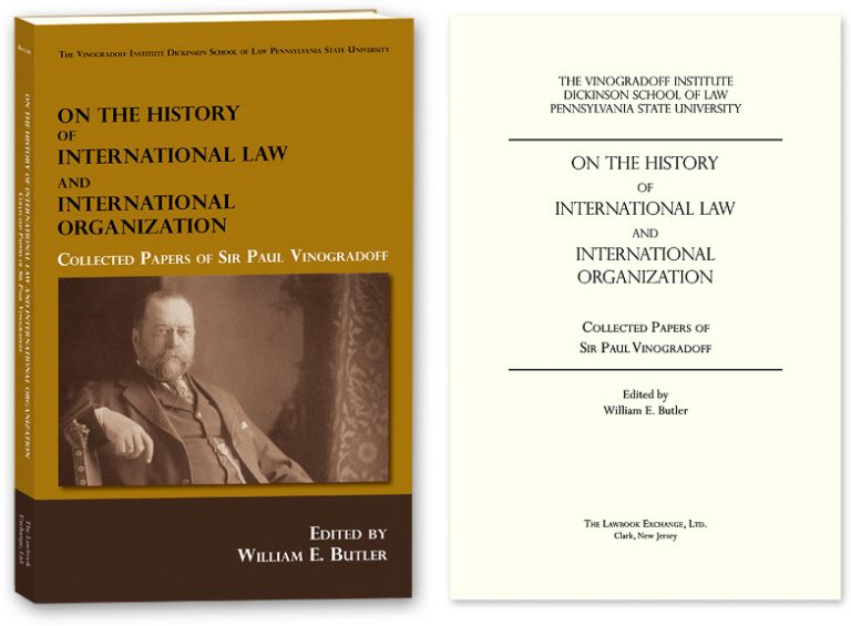On the History of International Law and International Organization. Sir Paul Vinogradoff, William E. Butler.