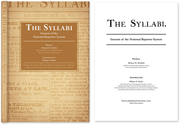 The Syllabi: Genesis of the National Reporter System. W. E. Butler, M H. Hoeflich, New Intro. Material.