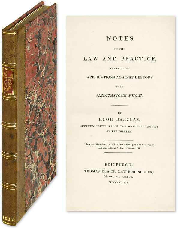 Notes on the Law and Practice Relative to Applications Against. Hugh Barclay.