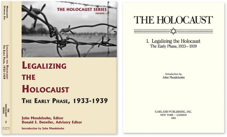 Holocaust Series Vol. 1: Legalizing the Holocaust: The Early Phase. John Mendelsohn, Donald S. Detwiler.