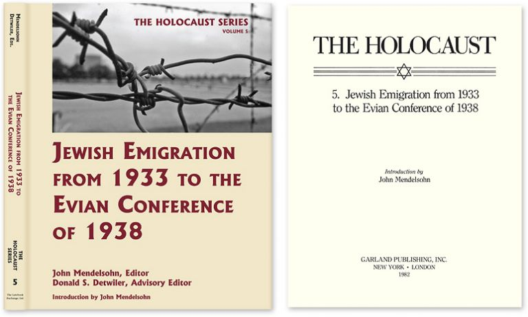 Holocaust Series Vol. 5: Jewish Emigration from 1933 to the. John Mendelsohn, Donald S. Detwiler.