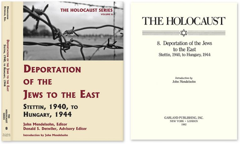 Holocaust Series Vol. 8: Deportation of the Jews to the East. John Mendelsohn, Donald S. Detwiler.