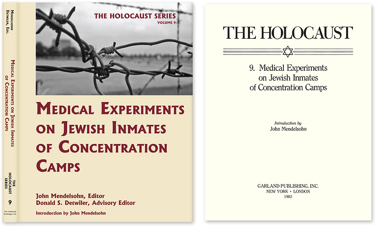 Holocaust Series Vol. 9: Medical Experiments on Jewish Inmates. John Mendelsohn, Donald S. Detwiler.