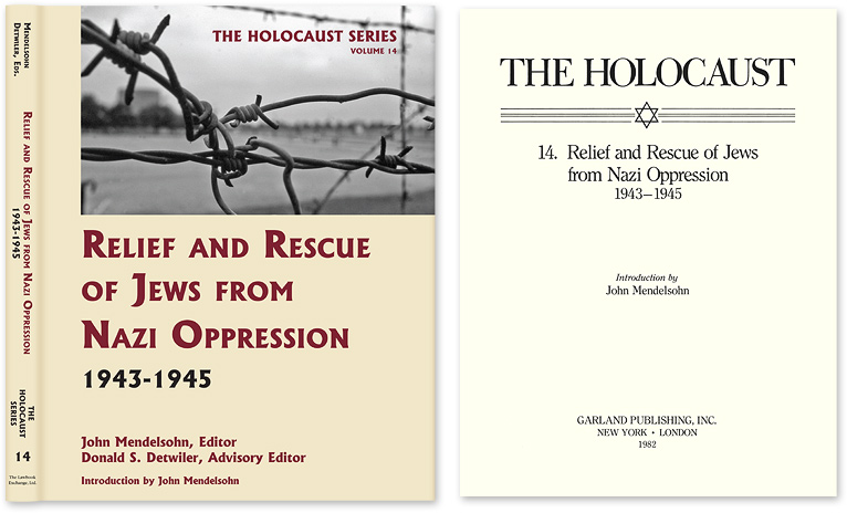 Holocaust Series Vol. 14: Relief and Rescue of Jews from Nazi. John Mendelsohn, Donald S. Detwiler.