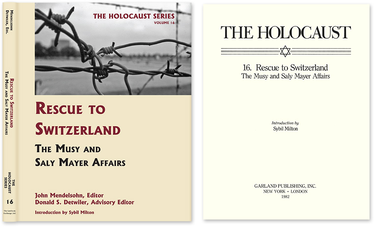 Holocaust Series Vol. 16: Rescue to Switzerland: The Musy and Saly. John Mendelsohn, Donald S. Detwiler.