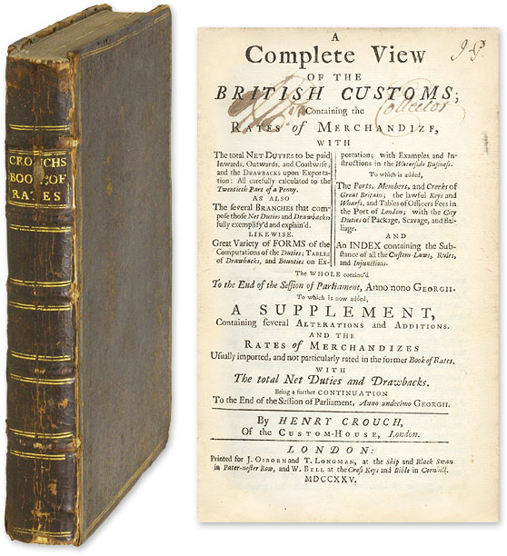 A Complete View of the British Customs. Containing the Rates of. Henry Crouch.