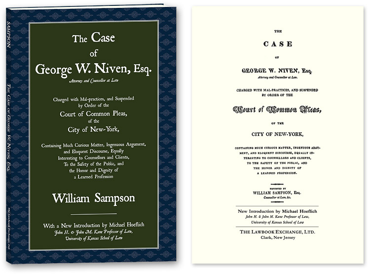 The Case of George W. Niven, Esq. Charged with Mal-practices, and. William Sampson, New, Michael Hoeflich.