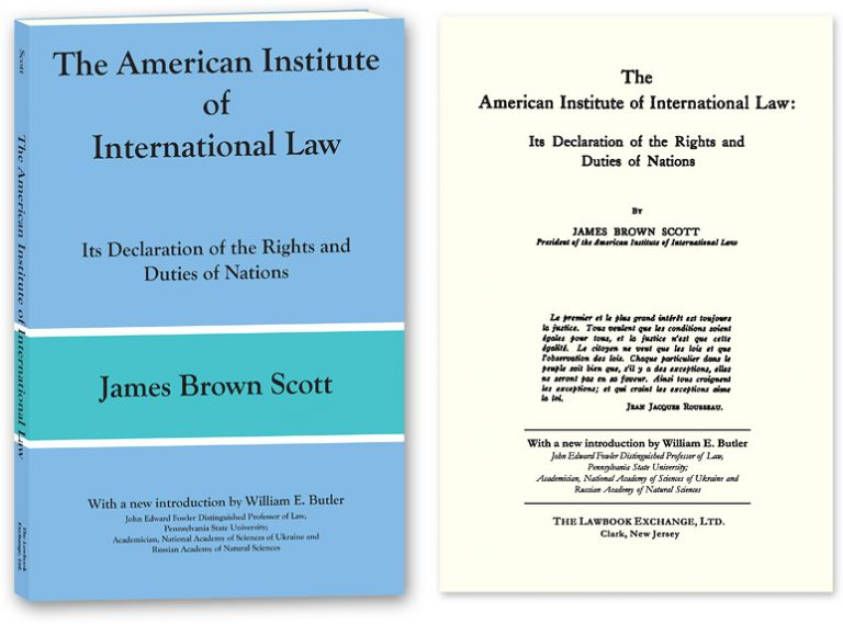 The American Institute of International Law: Its Declaration. James B. William E. Butler Scott, new intro.