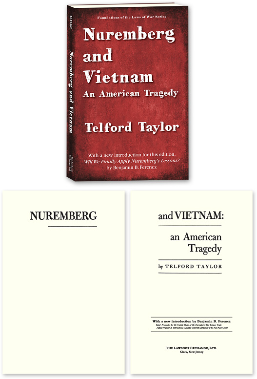 Nuremberg and Vietnam. Telford Taylor, Benjamin Ferencz new introduction.