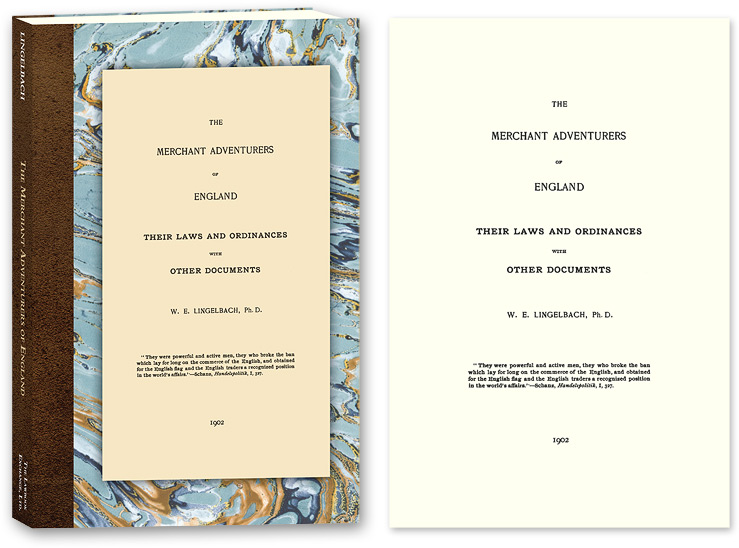 The Merchant Adventurers of England: Their Laws and Ordinances with. W. E. Lingelbach.