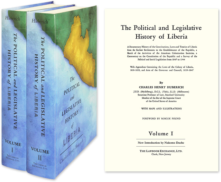 The Political and Legislative History of Liberia. A Documentary. Charles Henry Huberich, Nakomo Duche New Intro.