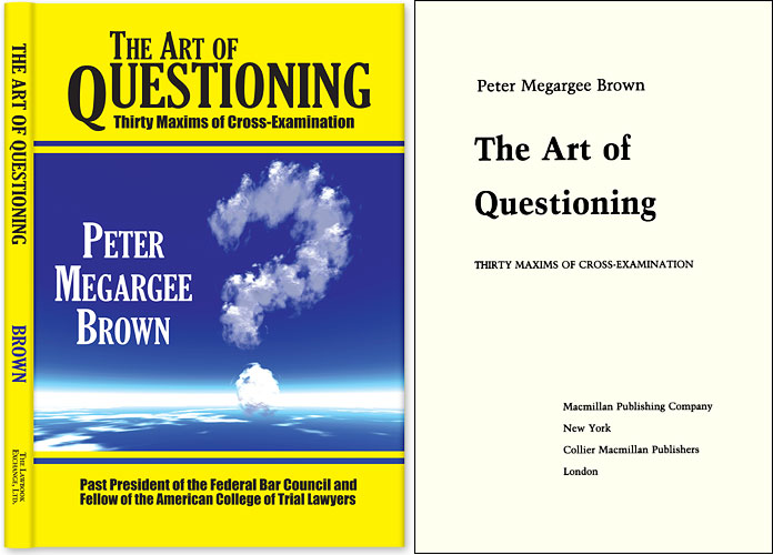 The Art of Questioning: Thirty Maxims of Cross Examination. CLOTH/DJ. Peter Megargee Brown.