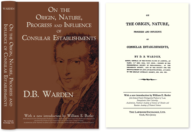 On the Origin Nature Progress and Influence of Consular Establishments. David B. William E. Butler Warden, new intro.