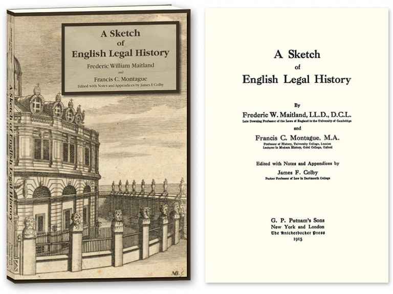 A Sketch of English Legal History. Frederic W. Maitland, James F. Colby.