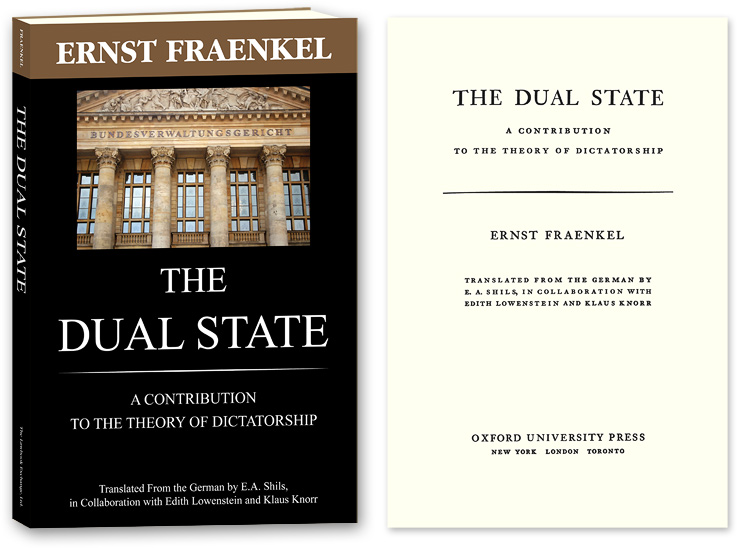The Dual State. A Contribution to the Theory of Dictatorship. Ernst Fraenkel, E A. Shil.