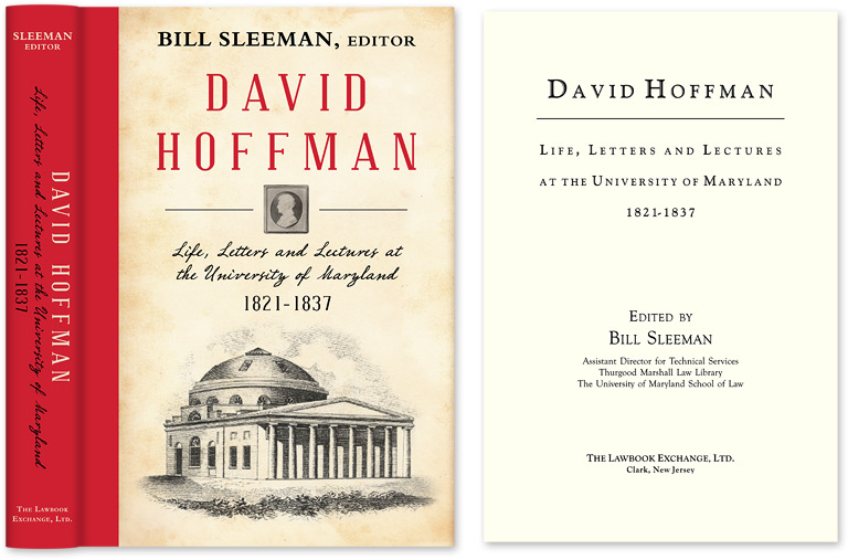 David Hoffman: Life Letters and Lectures at the University of Maryland. Bill Sleeman.