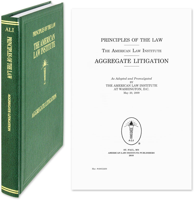 Principles of the Law. Aggregate Litigation. 1 Vol. with 2020 Supp. American Law Institute.