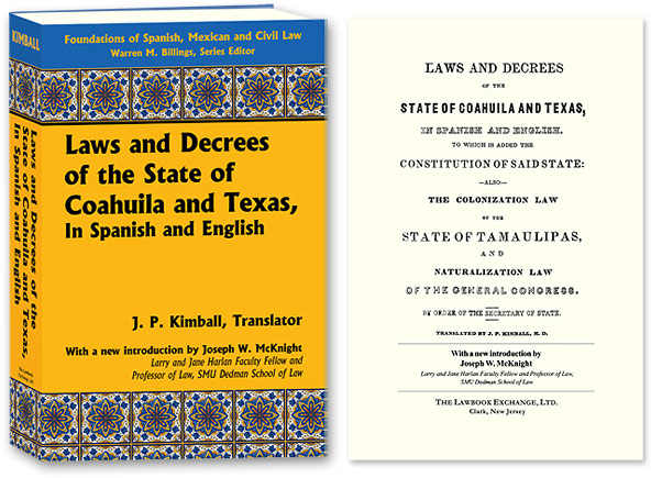 Laws and Decrees of the State of Coahuila and Texas in Spanish and. J. P. Kimball, Jos. McKnight, new intro.
