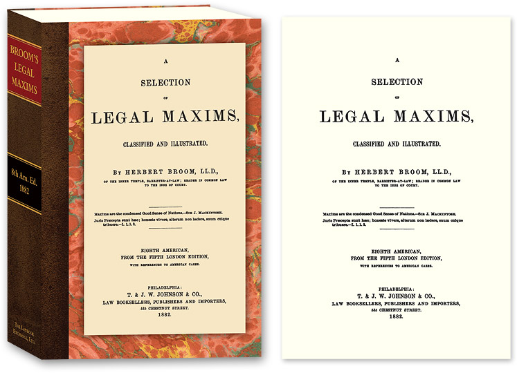 A Selection of Legal Maxims, Classified and Illustrated  8th Am  ed   by  Herbert Broom on The Lawbook Exchange, Ltd