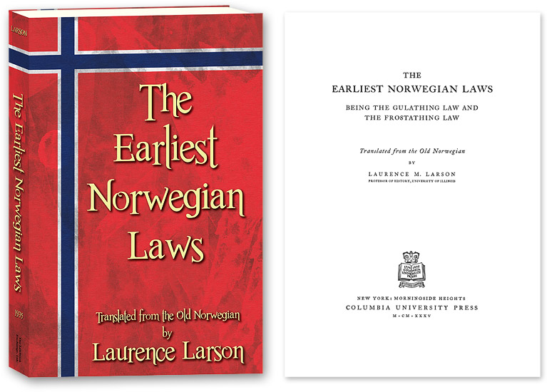 The Earliest Norwegian Laws: Being the Gulathing Law and the. Laurence Larson.