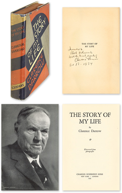 The Story of My Life. Inscribed by Darrow with dust jacket. Clarence. Bob Edwards Darrow.