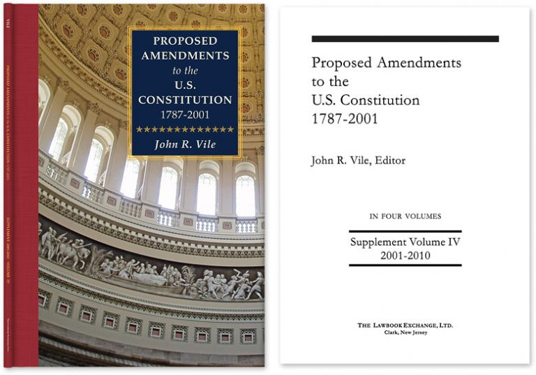 Proposed Amendments to the U.S. Constitution Supplement Vol. 2001-2010. John R. Vile.