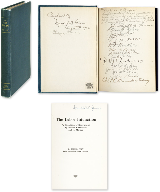 The Labor Injunction, An Exposition of Government by Judicial. John P. Frey, Presentation copy.