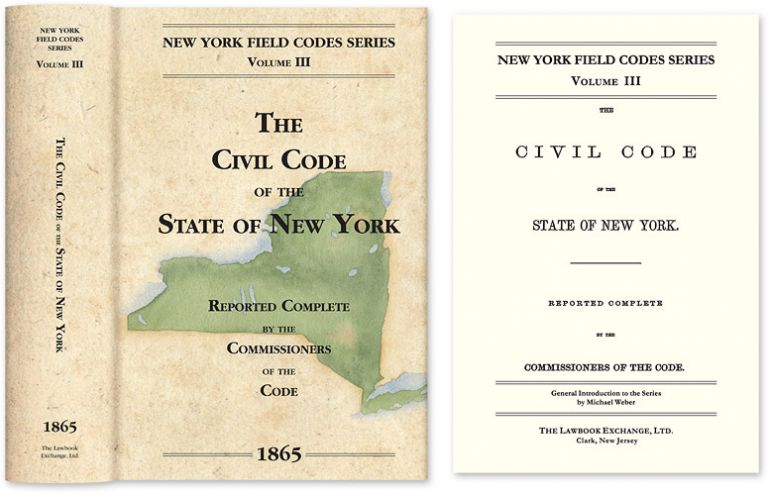 The Civil Code of the State of New York... 1865. David Dudley Field, Commissioners of the Code.