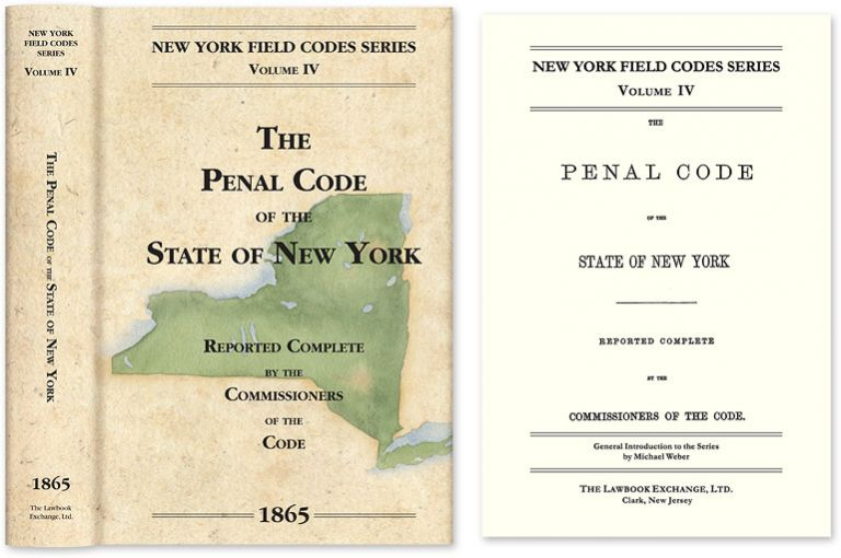 The Penal Code of the State of New York. David Dudley Field, Commissioners of the Code.