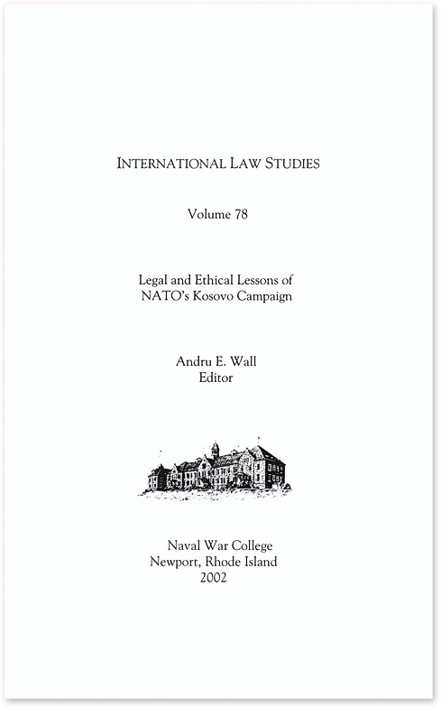 Legal and Ethical Lessons of NATO's Kosovo Campaign. Andru E. Wall.