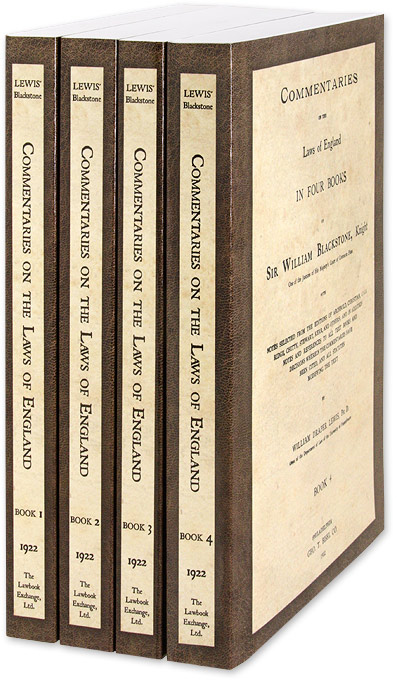 Commentaries on the Laws of England in Four Books, With Notes. Sir William Blackstone, William Draper Lewis, ed.