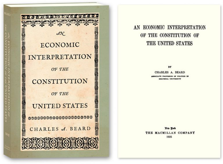 An Economic Interpretation of the Constitution of the United States. Charles A. Beard.