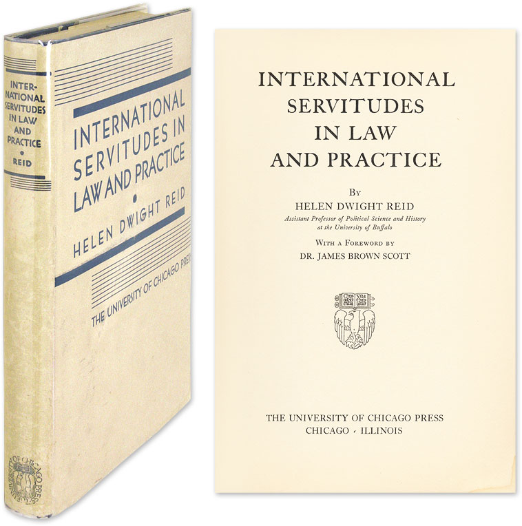 International Servitudes in Law and Practice. Helen Dwight Reid.