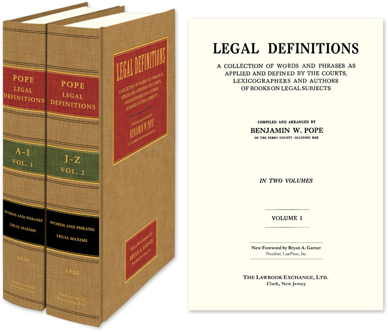 Legal Definitions: A Collection of Words and Phrases as Applied and. Benjamin W. Pope, Bryan A. Garner, New Forew.