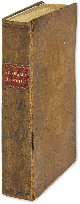 The Alabama Justice of the Peace, Containing All the Duties, Powers. Henry Hitchcock.