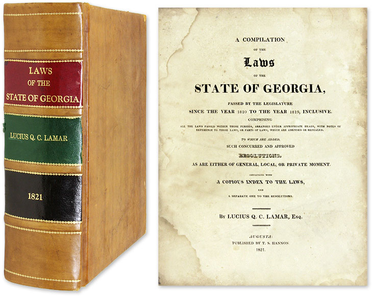A Compilation of the Laws of the State of Georgia, Passed by the. Georgia, Lucius Q. C. A Lamar, Compiler.