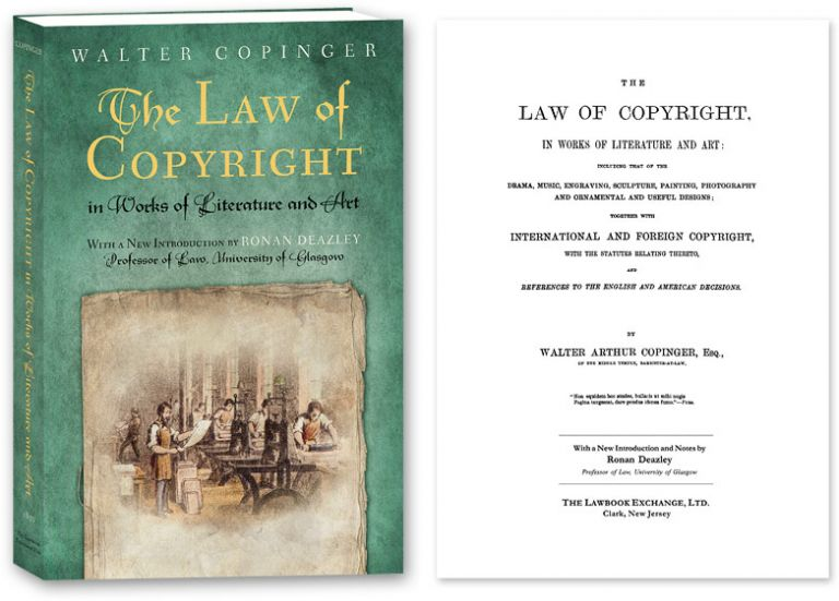 The Law of Copyright, In Works of Literature and Art; Including... PB. Walter Copinger, Ronan Deazley, with New Intro.