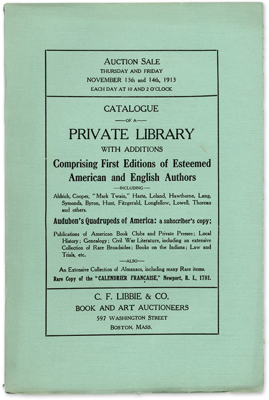 Catalogue of a Private Library with Additions Comprising First. Auction Catalogue, C F. Libbie, Co.