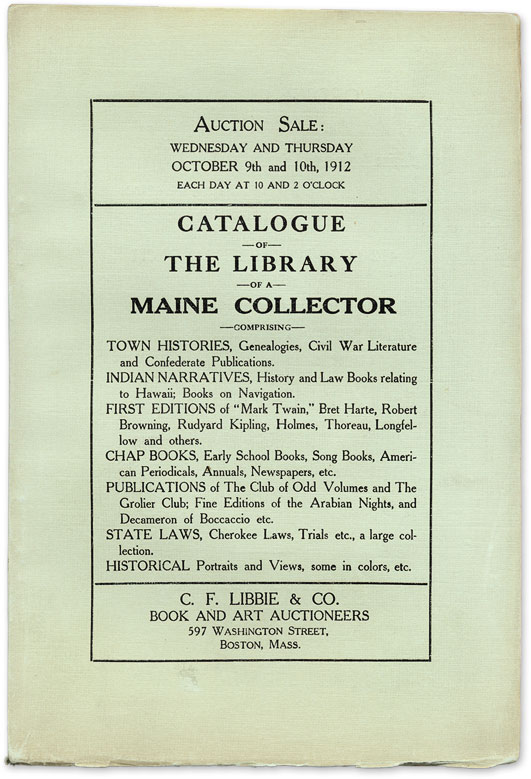 Catalogue of the Library of a Maine Collector, October 9 and 10, 1912. Auction Catalogue, C F. Libbie, Co.
